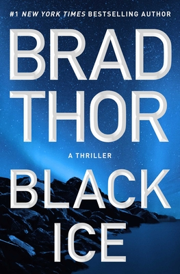 Black Ice: A Thriller - Thor, Brad