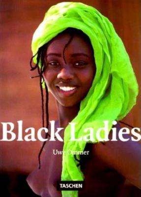 Black Ladies - Ommer, Uwe, and Benedikt Taschen Verlag