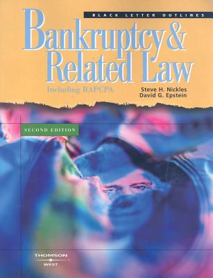 Black Letter Outline on Bankruptcy and Related Law - Nickles, Steve H., and Epstein, David