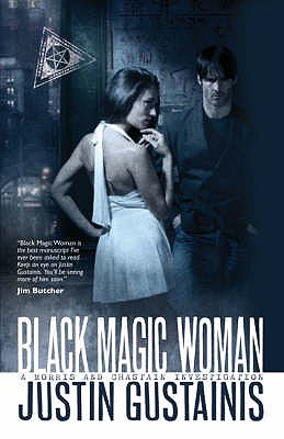Black Magic Woman - Gustainis, Justin