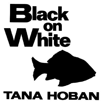 Black on White - Hoban, Tana