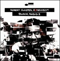 Black Radio 2 - Robert Glasper Experiment
