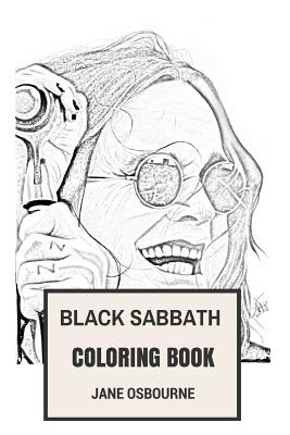 Black Sabbath Coloring Book: Macabre and Horror Metal Godfathers and Gothic Dark Inspired Adult Coloring Book - Osbourne, Jane
