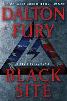 Black Site: A Delta Force Novel - Fury, Dalton
