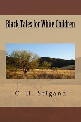 Black Tales for White Children - Stigand, C H