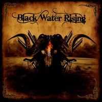 Black Water Rising - Black Water Rising