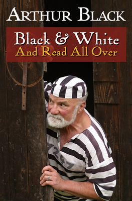 Black & White and Read All Over - Black, Arthur