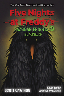 Blackbird: An Afk Book (Five Nights at Freddy's: Fazbear Frights #6), 6 - Cawthon, Scott