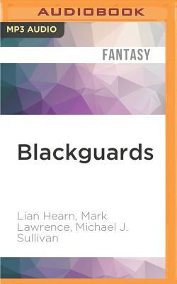 Blackguards: Tales of Assassins, Mercenaries, and Rogues - Hearn, Lian, and Lawrence, Mark, and Sullivan, Michael J, MD, Facs