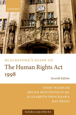 Blackstone's Guide to the Human Rights Act 1998 - Wadham, John, and Prochaska, Elizabeth, and Desai, Raj