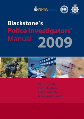 Blackstone's Police Investigators' Manual - Connor, Paul