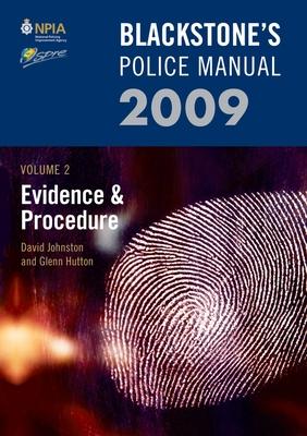 Blackstone's Police Manual Volume 2: Evidence and Procedure 2009 - Johnston, David