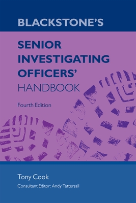 Blackstone's Senior Investigating Officers' Handbook - Cook, Tony, and Tattersall, Andy (Editor)