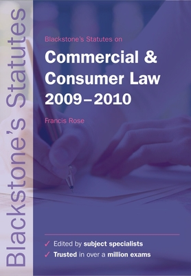 Blackstone's Statutes on Commercial and Consumer Law 2009-2010 - Rose, Francis (Editor)