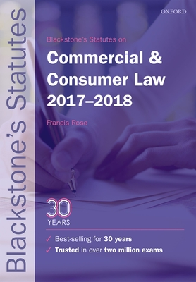 Blackstone's Statutes on Commercial & Consumer Law 2017-2018 - Rose, Francis (Editor)