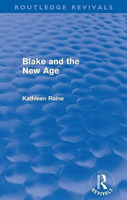 Blake and the New Age - Raine, Kathleen