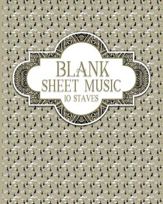 Blank Sheet Music - 10 Staves: Blank Music Journal / Blank Music Composition Book / Blank Manuscript Book - Publishing, Moito