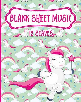 Blank Sheet Music - 12 Staves: Blank Music Score / Music Manuscript Notebook / Blank Music Staff Paper - Unicorn Cover - Publishing, Moito