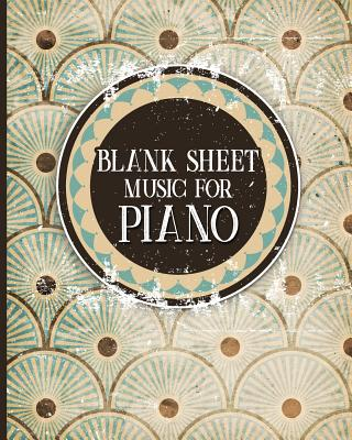 Blank Sheet Music for Piano: Manuscript Paper Notebook / Music Staff Notebook / Blank Sheet Music Notebook- Vintage / Aged Cover - Publishing, Moito