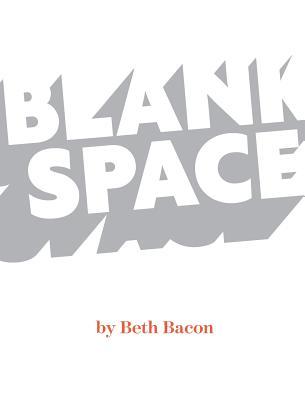 Blank Space - Bacon, Beth