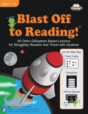 Blast Off to Reading!: 50 Orton-Gillingham Based Lessons for Struggling Readers and Those with Dyslexia - Orlassino, Cheryl