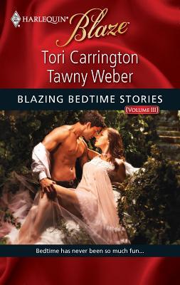 Blazing Bedtime Stories, Volume III - Carrington, Tori, and Weber, Tawny