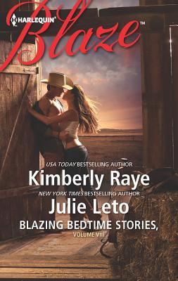 Blazing Bedtime Stories, Volume VIII - Raye, Kimberly, and Leto, Julie