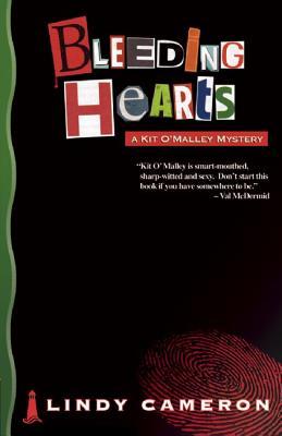 Bleeding Hearts: A Kit O'Malley Mystery - Cameron, Lindy