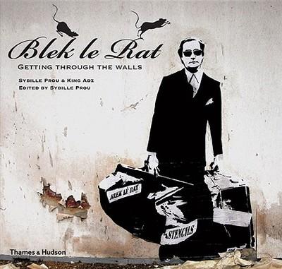 Blek Le Rat: Getting Through the Walls - Prou, Sybille