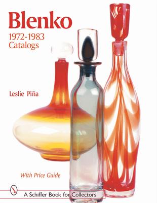 Blenko 1972-1983 Catalogs - Piina, Leslie A