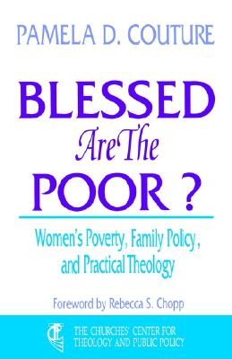 Blessed Are the Poor? - Couture, Pamela