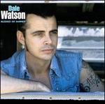 Blessed or Damned - Dale Watson