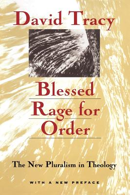 Blessed Rage for Order: The New Pluralism in Theology - Tracy, David