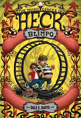 Blimpo: The Third Circle of Heck - Basye, Dale E