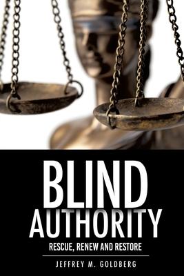 Blind Authority - Goldberg, Jeffrey M