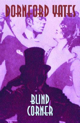 Blind Corner - Yates, Dornford