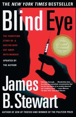 Blind Eye: The Terrifying True Story of a Doctor Who Got Away with Murder - Stewart, James B