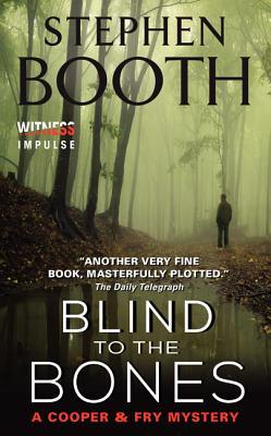 Blind to the Bones - Booth, Stephen, Professor