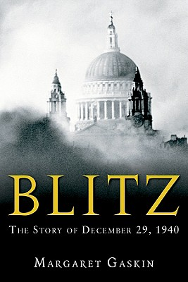 Blitz: The Story of December 29, 1940 - Gaskin, Margaret
