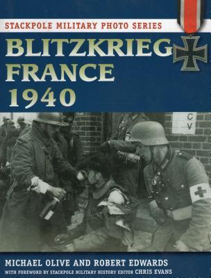 Blitzkrieg France 1940 - Olive, Michael, and Edwards, Robert