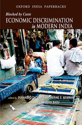Blocked by Caste: Economic Discrimination in Modern India - Thorat, Sukhadeo (Editor), and Neuman, Katherine S. (Editor)