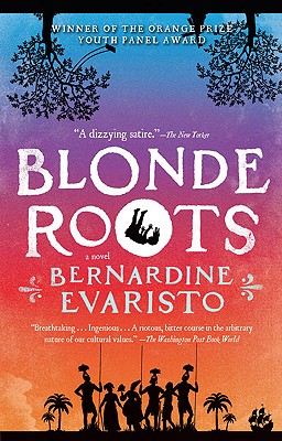 Blonde Roots - Evaristo, Bernardine