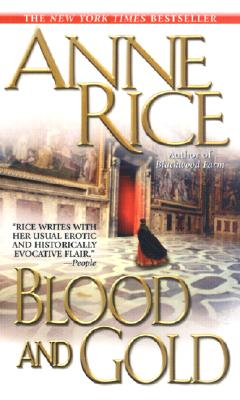 Blood and Gold - Rice, Anne, Professor