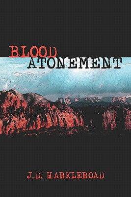 Blood Atonement - Harkleroad, J D