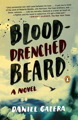 Blood-Drenched Beard - Galera, Daniel, and Entrekin, Alison (Translated by)