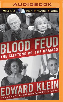 Blood Feud: The Clintons vs. the Obamas - Mikaelson, Lars (Read by), and Klein, Edward