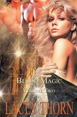 Blood Magic: Vol 2 - Thorn, Lacey