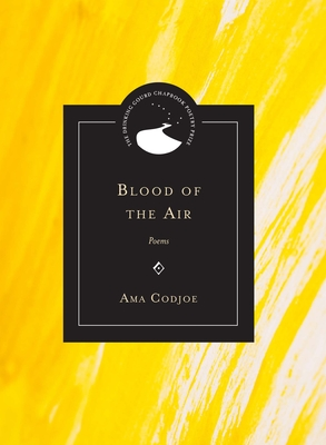 Blood of the Air: Poems - Codjoe, Ama
