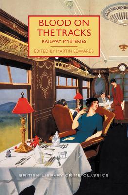 Blood on the Tracks - Edwards, Martin (Editor)