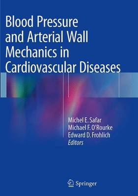 Blood Pressure and Arterial Wall Mechanics in Cardiovascular Diseases - Safar, Michel E (Editor)